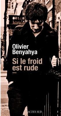 Si le froid est rude - Olivier Benyahya