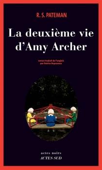 La deuxième vie d'Amy Archer - R. S.Pateman