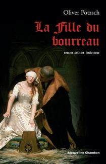 La fille du bourreau : roman policier historique - OliverPötzsch