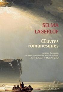 Oeuvres romanesques - SelmaLagerlöf