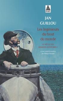 Le siècle des grandes aventures - JanGuillou