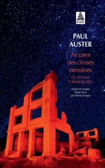 Au pays des choses dernières : le voyage d'Anna Blume - PaulAuster