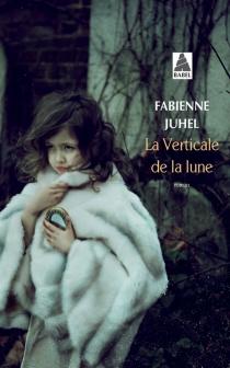 La verticale de la lune - FabienneJuhel