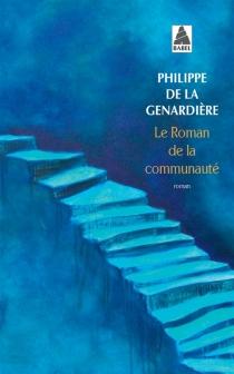 Le roman de la communauté - Philippe deLa Genardière