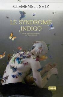 Le syndrome indigo - Clemens J.Setz