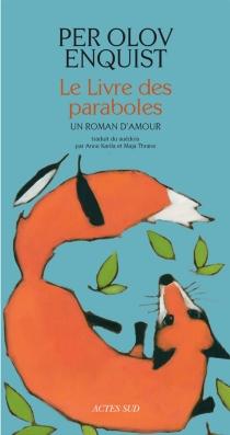 Le livre des paraboles : un roman d'amour - Per OlovEnquist