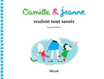Camille et Jeanne veulent tout savoir - LaurentSimon
