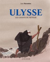 Ulysse : les chants du retour - JeanHarambat
