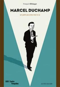 Marcel Duchamp : un petit jeu entre moi et je - FrançoisOlislaeger