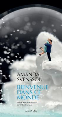 Bienvenue dans ce monde - AmandaSvensson