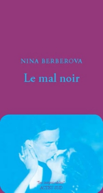 Le mal noir - NinaBerberova
