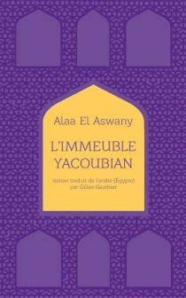 L'immeuble Yacoubian - Alaa el-Aswany