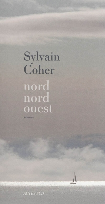 Nord-nord-ouest - Sylvain Coher