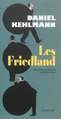 Les Friedland - DanielKehlmann