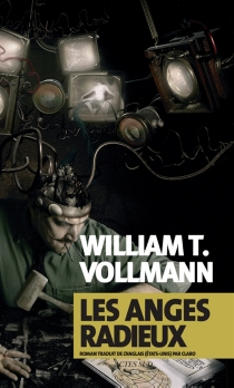 Les anges radieux - William Tanner Vollmann