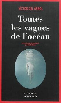 Toutes les vagues de l'océan - Víctor delArbol
