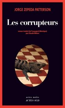 Les corrupteurs - JorgeZepeda Patterson