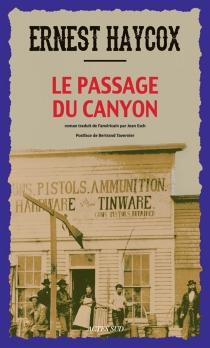 Le passage du canyon - ErnestHaycox
