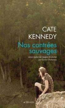 Nos contrées sauvages - CateKennedy