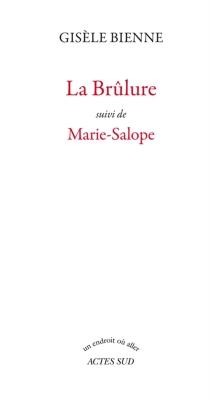 La brûlure| Suivi de Marie Salope - GisèleBienne