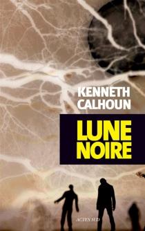 Lune noire - KennethCalhoun