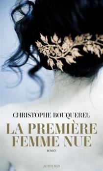 La première femme nue - ChristopheBouquerel