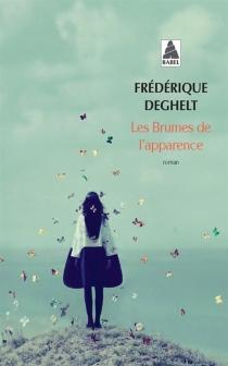 Les brumes de l'apparence - FrédériqueDeghelt