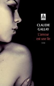 L'amour est une île - ClaudieGallay