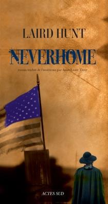 Neverhome - LairdHunt