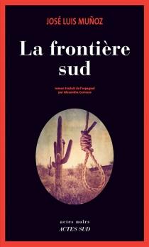 La frontière sud - Jose LuisMunoz