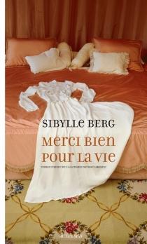 Merci bien pour la vie - SibylleBerg