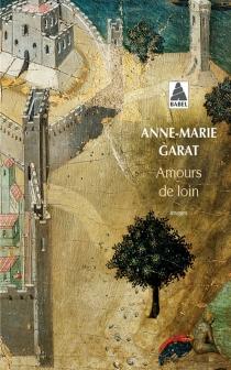 Amours de loin : images - Anne-MarieGarat