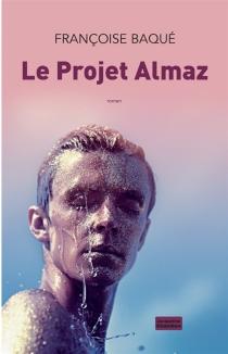 Le projet Almaz - FrançoiseBaqué