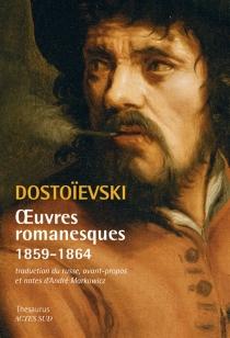Oeuvres romanesques   1859-1864 - Fedor MikhaïlovitchDostoïevski