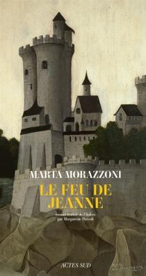 Le feu de Jeanne - MartaMorazzoni