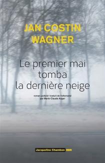 Le premier mai tomba la dernière neige - Jan CostinWagner