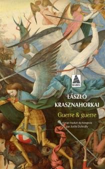 Guerre et guerre - LaszloKrasznahorkai