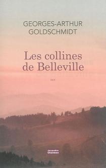 Les collines de Belleville : récit - Georges-ArthurGoldschmidt