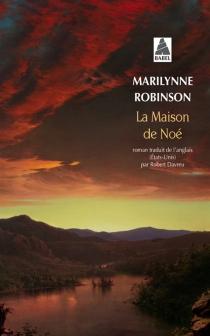 La maison de Noé - MarilynneRobinson