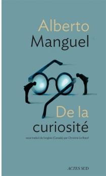 De la curiosité : essai - AlbertoManguel