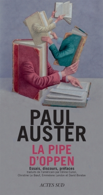 La pipe d'Oppen : essais, discours, préfaces - PaulAuster