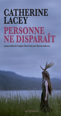 Personne ne disparaît - Catherine Lacey