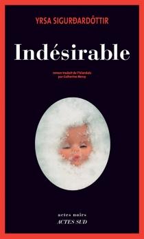 Indésirable - Yrsa Sigurdardottir