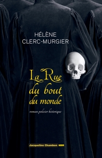La rue du bout-du-monde : roman policier historique - HélèneClerc-Murgier