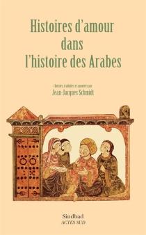 Histoires d'amour dans l'histoire des Arabes -