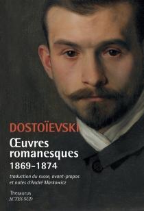 Oeuvres romanesques | 1869-1874 - Fedor MikhaïlovitchDostoïevski