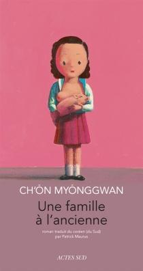 Une famille à l'ancienne - MyonggwanCh'on