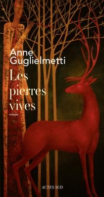 Les pierres vives - AnneGuglielmetti