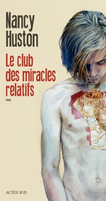 Le club des miracles relatifs - NancyHuston