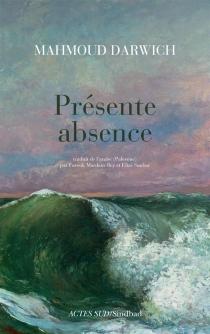 Présente absence - MahmoudDarwich